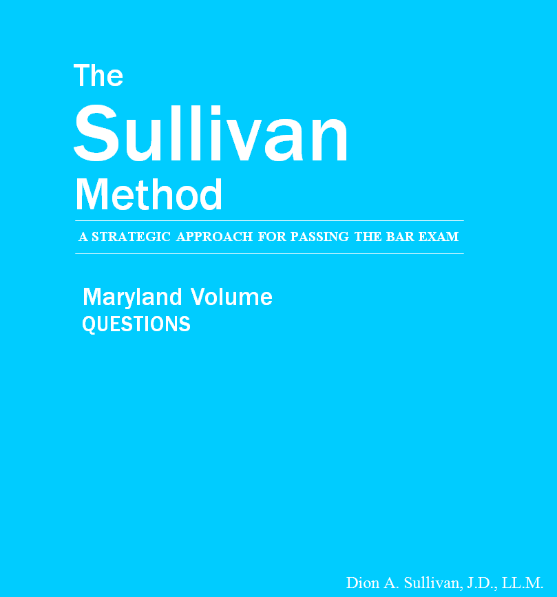The Sullivan Method- Makes easy to pass Bar Exam